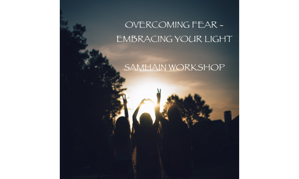Overcoming Fear - Embracing your Light